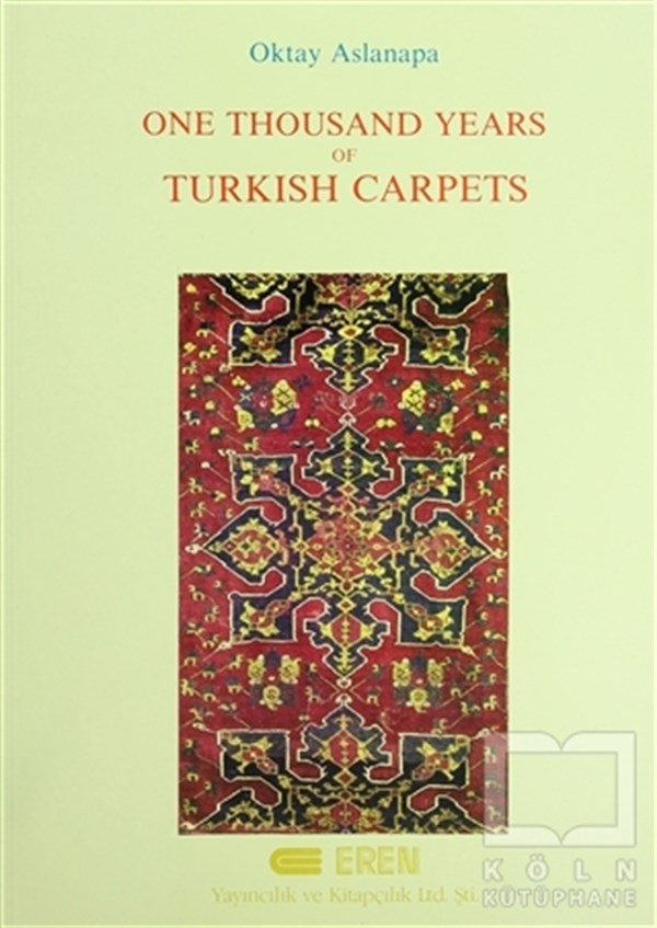 Oktay AslanapaDiğerOne Thousand Years of Turkish Carpets