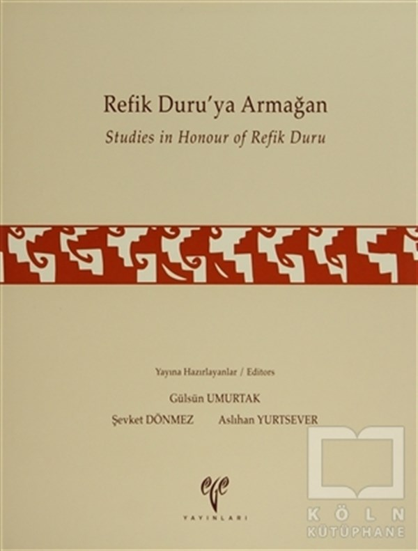Refik Duru'ya Armağan Studies in Honour of Refik Duru