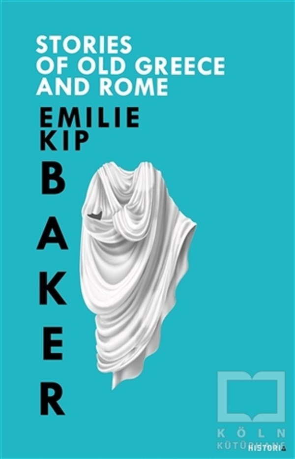 Emilie Kip BakerMitolojik KitaplarStories Of Old Greece  And Rome
