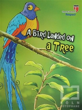Neriman KaratekinYabancı Dilde KitaplarA Bird Landed On A Tree - Respect; Stories With The Phoenix