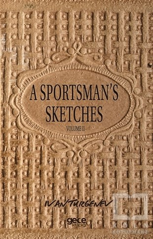 İvan TurgenevSporA Sportsman's Sketches Volume 2