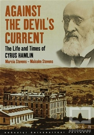 Marcia StevensDiğerAgainst the Devil's Current: The Life and Times of Cyrus Hamlin