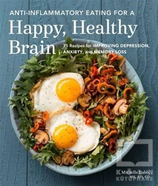 Anti-Inflammatory Eating For A Happy Healthy Brain
