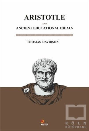 Thomas DavidsonDiğerAristotle And Ancient Educational Ideals