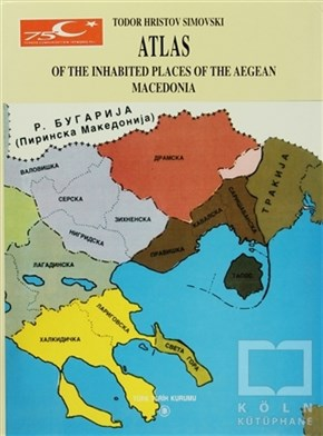 Atlas Of The Inhabited Places Of The Aegean Macedonia