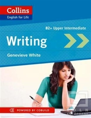 Genevieve WhiteDil ÖğrenimiCollins English for Life Writing B2+ Upper Intermediate