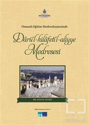 Darül-Hilafetil-Aliyye Medresesi