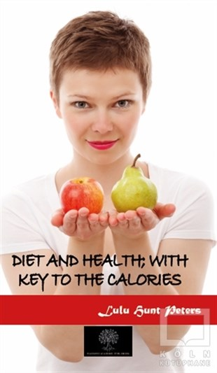 Diet and Health; With Key to the Calories