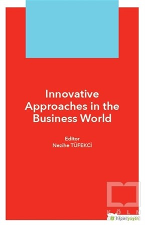 Nezihe TüfekçiYabancı Dilde KitaplarInnovative Approaches in The Business World