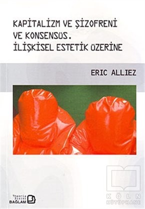 Kapitalizm ve Şizofreni ve Konsensüs / Capitalism and Schizophrenia and Consensus