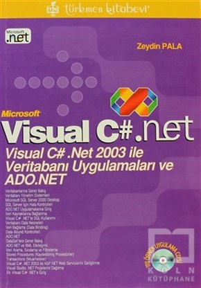 Microsoft Visual C#. Net Visual C# .Net 2003 ile Veritabanı Uygulamaları ve ADO.Net