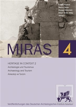 Miras 4 - Heritage in Context 2 - Archaologie und Tourismus - Archaeology and Tourism - Arkeoloji ve Turizm