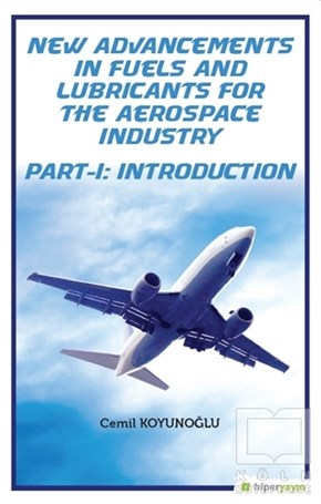 New Advancements In Fuels and Lubricants For The Aerospace Industry Part-I: Introduction