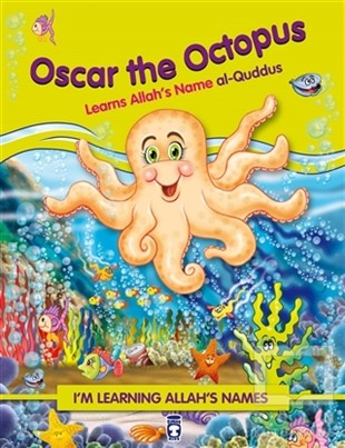 Oscar the Octopus Learns Allahs Name Al Quddus