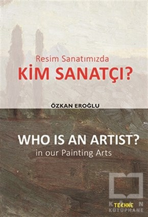 Özkan EroğluResimResim Sanatımızda Kim Sanatçı? - Who is an Artist? In our Paintting Arts