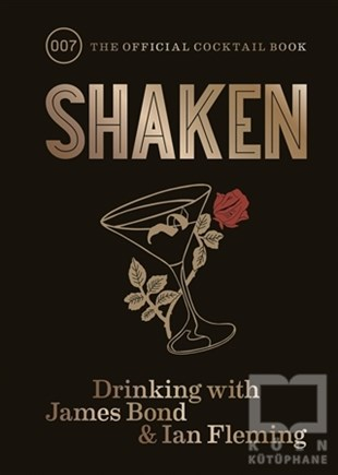 Shaken: Drinking With James Bond and Ian Fleming