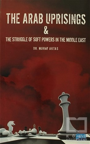 The Arab Uprisings and The Struggle Of Soft Powers In The Middle East