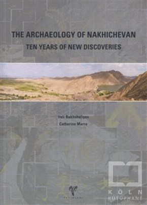 The Archaeology of Nakhichevan
