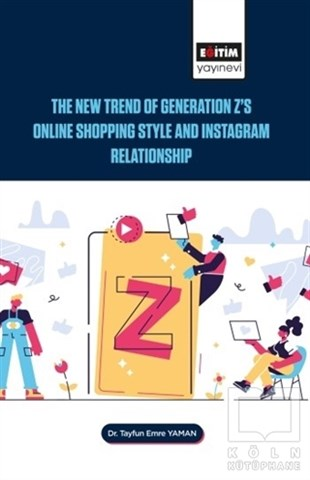The New Trend of Generation Zs Online Shopping Style and Instagram Relationship