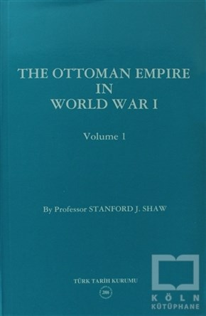 The Ottoman Empire in World War I: Prelude to War Volume 1