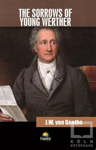 Johann Wolfgang von GoetheRomanThe Sorrows Of Young Werther