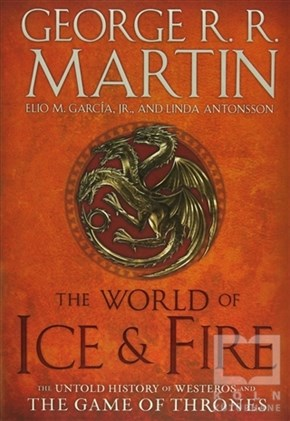 George R. R. MartinYabancı Dilde KitaplarThe World of Ice and Fire: The Untold History of Westeros and the Game of Thrones