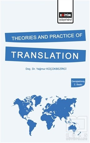 Theories and Practice of Translation (Genişletilmiş 2. Baskı)