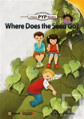 Edward ZrudloDil ÖğrenimiWhere Does the Seed Go? (PYP Readers 1)